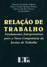 RELACAO DE TRABALHO FUNDAMENTOS INTERPRETATIVOS PARA A NOVA COMPETENCIA DA