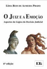 Juiz e a Emoção, O: Aspectos da Lógica da Decisão Judicial