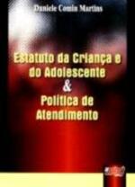 Estatuto da Crianca e do Adolescente e Politica de Atendimento