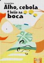 Alho Cebola E Beijo Na Boca