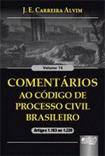 Comentários ao Código de Processo Civil Brasileiro - Vol.16 - Artigos 1.103 ao 1.220