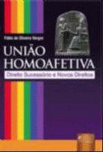 Uniao Homoafetiva - Direito Sucessorio E Novos Direitos