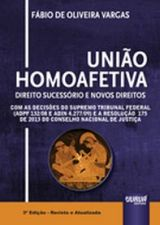 União Homoafetiva: Direito Sucessório e Novos Direitos