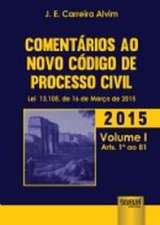Comentários ao Novo Código de Processo Civil: Lei 13.105, de 16 de Marco de 2015 - Vol.1 - Arts. 1 ao 81
