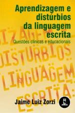 Aprendizagem e distúrbios da linguagem escrita: questões clínicas e educacionais