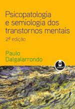 Psicopatologia e Semiologia dos Transtornos Mentais