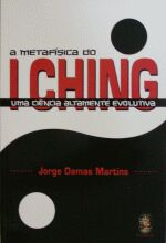 METAFISICA DO I CHING, A UMA CIENCIA