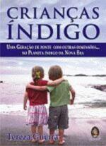 CRIANCAS INDIGO - UMA GERACAO DE PONTE COM OUTRAS DIMENSOES NO PLANETA I