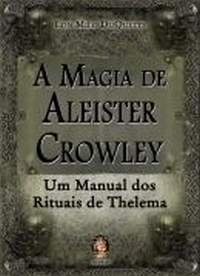 A Magia Dr Aleister Crowley