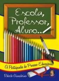 Escola, Professor, Aluno... os Participantes do Processo Educacional