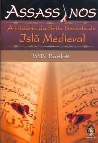 Assassinos - a História da Seita Secreta do Isla Medieval