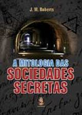 A Mitologia das Sociedades Secretas