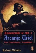 Comunicando-se Com a Arcanjo Uriel - para Transformação E