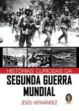 HISTORIAS CURIOSAS DA SEGUNDA GUERRA MUNDIAL