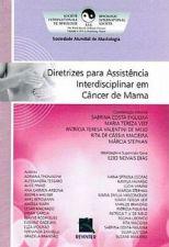 Diretrizes para Assistencia Interdisciplinar Em Cancer de Mama