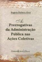 Prerrogativas da Administracao Publica Nas Acoes Coletivas As