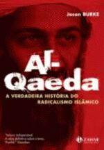 Al-qaeda: a Verdadeira História do Radicalismo Islâmico