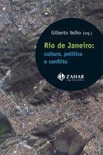 Rio de Janeiro: Cultura, Política e Conflito - Colecão Antropologia Social