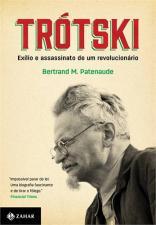 Trótski - Exílio E Assassinato De Um Revolucionário