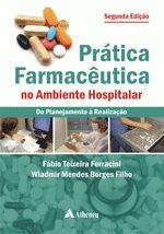 PRATICA FARMACEUTICA NO AMBIENTE HOSPITALAR 2 ED