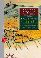 Capital da Solidão, A - Uma História de São Paulo das Origens a 1900 - Livro de Bolso