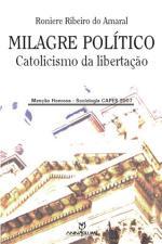 MILAGRE POLITICO - CATOLICISMO DA LIBERTACAO