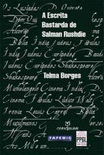 A Escrita Bastarda de Salman Rushdie