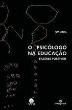 PSICOLOGO NA EDUCACAO, O - FAZERES POSSIVEIS