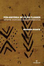 Pos Historia de Vilem Flusser Genese Anatomia Desdobramentos