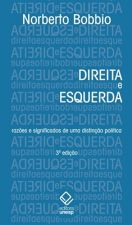 Direita e Esquerda: Razões e Significados de uma Distincão Política