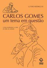 Carlos Gomes, Um Tema em Questão
