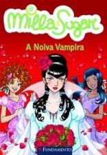 Milla & Sugar a Noiva Vampira