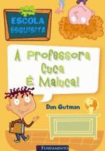 Minha Escola Esquisita: a Professora Cuca é Maluca