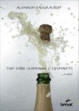 Borbulhas: Tudo Sobre Champanhe e Espumantes