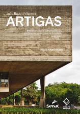 João Batista Vilanova Artigas: Elementos Para a Compreensão de um Caminho da Arquitetura Brasileira, 1938-1967