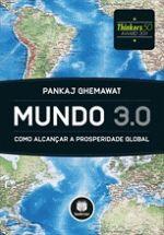 Mundo 3.0: Como Alcançar a Prosperidade Global