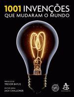 1001 INVENCOES QUE MUDARAM O MUNDO - SEXTANTE