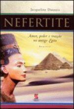 Nefertite - Amor Poder e Traição no Antigo Egito