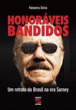 Honoráveis Bandidos - Um retrato do Brasil na era Sarney