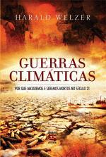 Guerras Climáticas: por Que Mataremos e Seremos Mortos no Século 21