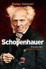 Schopenhauer e os Anos Mais Selvagens da Filosofia