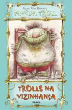Trolls na Vizinhanca - Colecão Família Troll