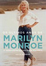 Os Ultimos Anos De Marilyn Monroe - A Verdadeira E Chocante Historia