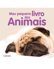 Meu Pequeno Livro dos Animais - 1ª Ed. 2012