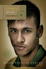 Planeta Neymar, O: Um Perfil