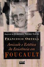Amizade e Estética da Existência Em Foucault