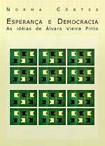 Esperanca e Democracia as Ideias de Alvaro Vieira Pinto