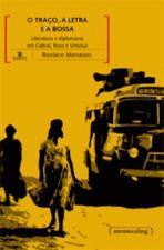 O Traço, a Letra e a Bossa Literatura e Diplomacia Em Cabral, Rosa E
