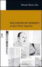 DESCAMINHOS DO MODERNO - EM JOSE MARIA ARGUEDAS