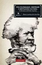 Pós - Colonialismo, Identidade e Mestiçagem Cultural: A Literatura de Wole Soyinka